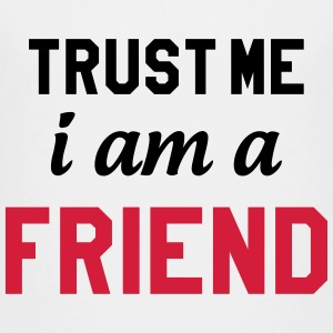 Trust me I am a friend Shirts - Teenage Premium T-Shirt