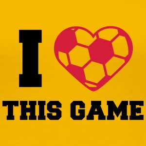 I Love This Game Soccer Ball Logo Design T-skjorter - Premium T-skjorte for kvinner