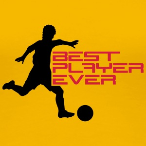 Best Player Ever T-shirts - Vrouwen Premium T-shirt