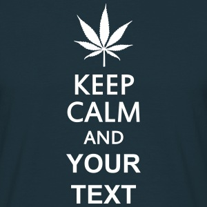 keep calm and ... cannabis leaf T-Shirts - Men's T-Shirt