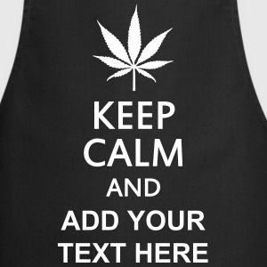 keep calm and ... cannabis leaf Kookschorten - Keukenschort