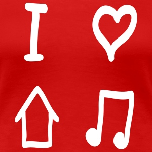 I LOVE HOUSE MUSIC T-Shirts - Frauen Premium T-Shirt