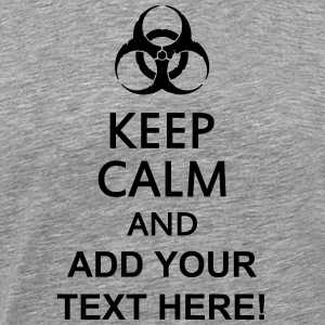 keep calm and toxic  T-Shirts - Men's Premium T-Shirt