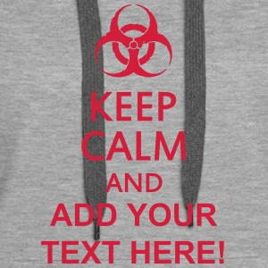 keep calm and toxic  Hoodies & Sweatshirts - Women's Premium Hoodie