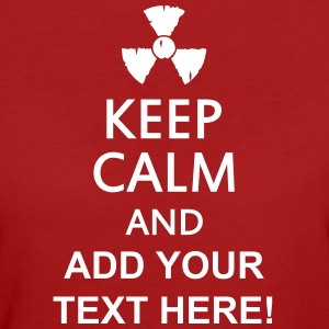 keep calm and radioactive T-shirts - Vrouwen Bio-T-shirt
