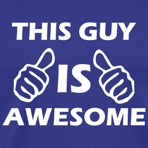 this guy is awesome T-Shirts - Männer Premium T-Shirt