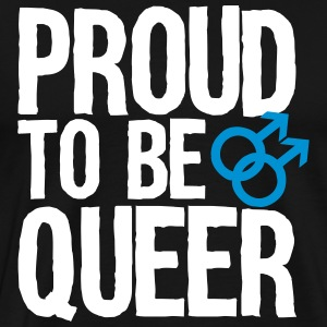 Proud to be queer - gay T-shirts - Premium-T-shirt herr
