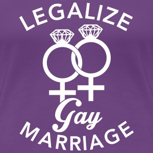 Legalize Gay Marriage - Lesbian Tee shirts - T-shirt Premium Femme