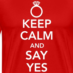 Keep calm and say yes T-Shirts - Men's Premium T-Shirt