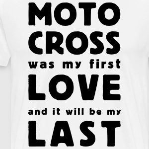 motocross was my first love T-shirts - Herre premium T-shirt
