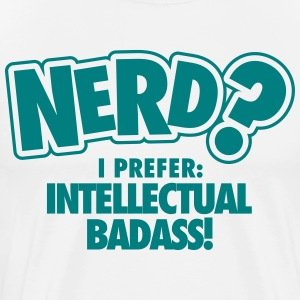 Nerd? I prefer: intellectual badass T-shirts - Herre premium T-shirt