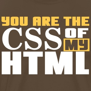 You are the CSS of my HTML T-shirts - Mannen Premium T-shirt