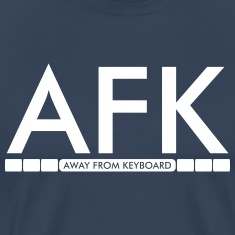 AFK - Away from keyboard T-Shirts