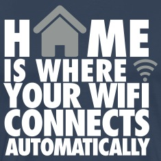 Home is where your wifi connects automatically T-Shirts