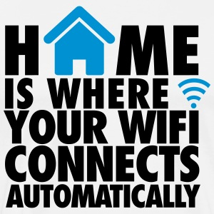 Home is where your wifi connects automatically T-shirts - Mannen Premium T-shirt