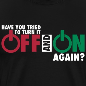 Have you tried to turn if off and on again? T-shirts - Herre premium T-shirt