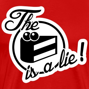 The cake is a lie! T-Shirts - Men's Premium T-Shirt
