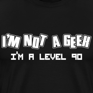 I'm not a geek - I'm a level 90 T-shirts - Mannen Premium T-shirt