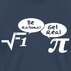 Be rational - get real: Mathematics T-Shirts