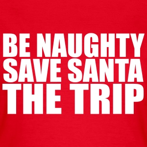 Be Naughty T-Shirts - Women's T-Shirt
