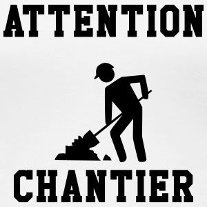 Attention Chantier Tee shirts - T-shirt Premium Femme