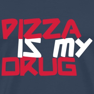 Pizza is my Drug Tee shirts - T-shirt Premium Homme