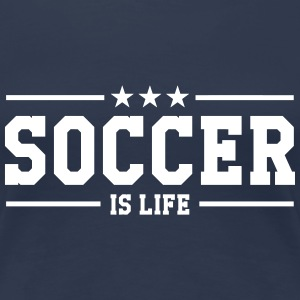 Soccer is life ! T-Shirts - Women's Premium T-Shirt