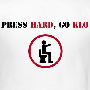 Press Hart Go Klo T-Shirts - Frauen T-Shirt
