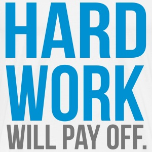 hard work will pay off T-shirts - Mannen Premium T-shirt