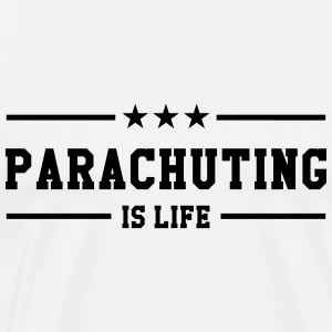 Parachuting is life T-shirts - Mannen Premium T-shirt