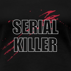 Serial Killer T-skjorter - Premium T-skjorte for kvinner