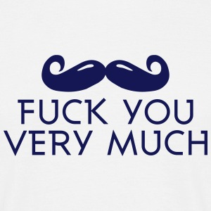 fuck you very much moustache 1c Tee shirts - T-shirt Homme