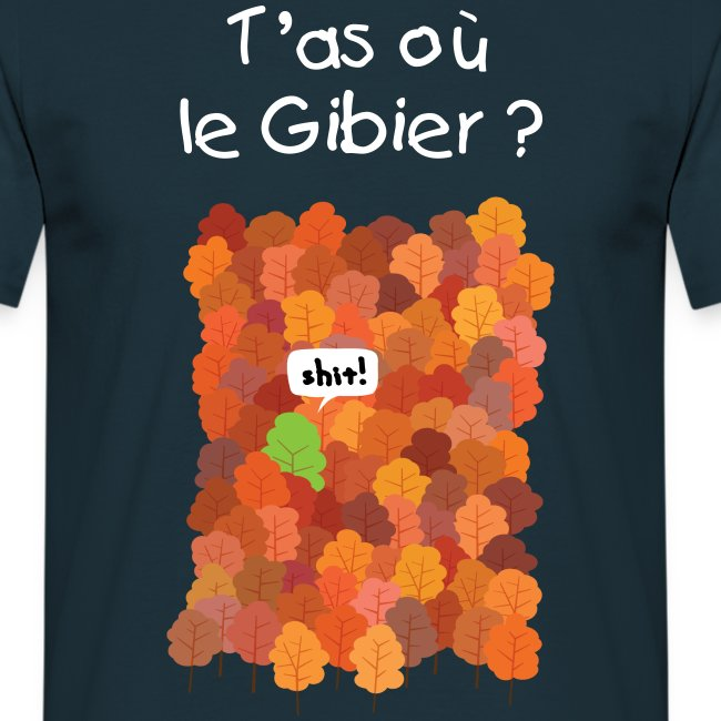 T'as où le Gibier ? Chasse