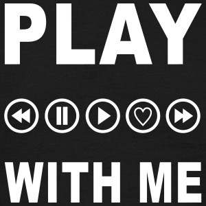 play with me T-Shirts - Männer T-Shirt