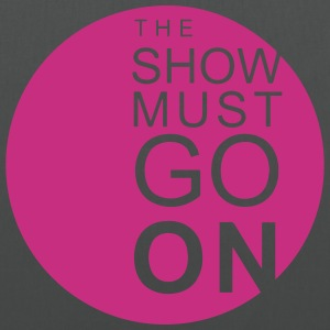 The Show Must Go On Sacs et sacs à dos - Tote Bag