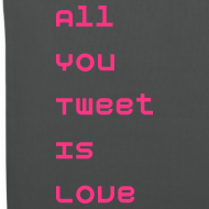 Motiv ~ All You Tweet Is Love - Neonpink