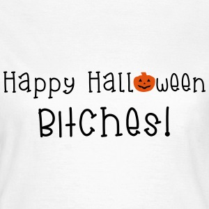 Happy Halloween Bitches T-Shirts - Women's T-Shirt