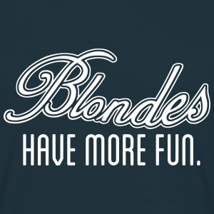 Blondes Have More Fun T-Shirts - Männer T-Shirt