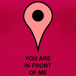 You are Here T-Shirts - Women's Premium T-Shirt