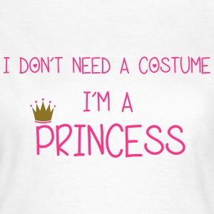 I'm A Princess T-Shirts - Frauen T-Shirt