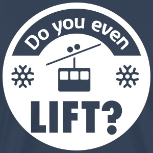 Do you even Lift? T-Shirts - Männer Premium T-Shirt