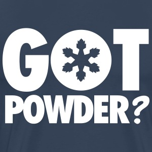 Got powder? T-Shirts - Men's Premium T-Shirt