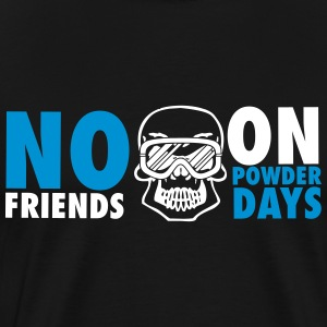 No friends on powder days Camisetas - Camiseta premium hombre