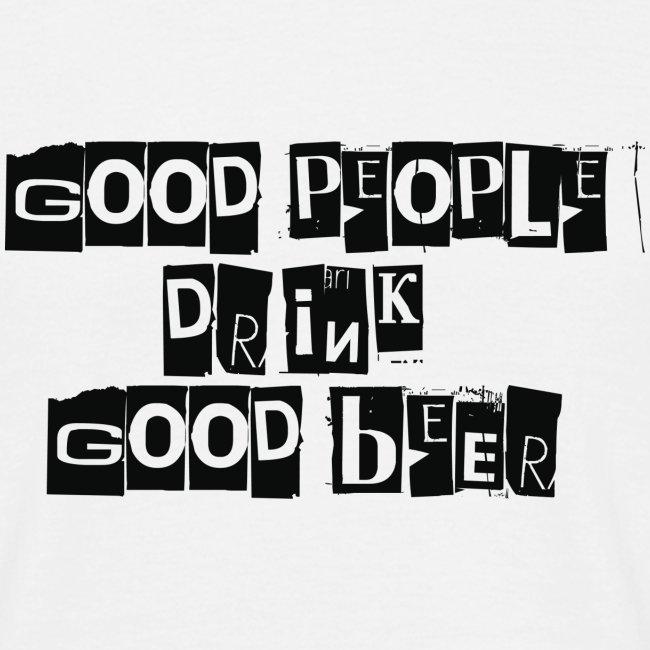 Good People drink Good Beer - Hombre