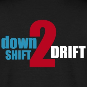 Shift Down 2 Drift T-Shirts - Männer T-Shirt