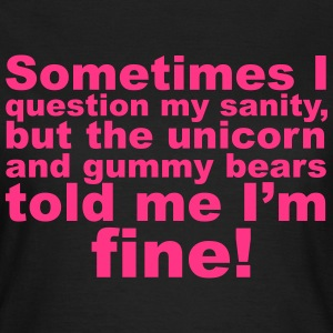 Question My Sanity T-Shirts - Frauen T-Shirt