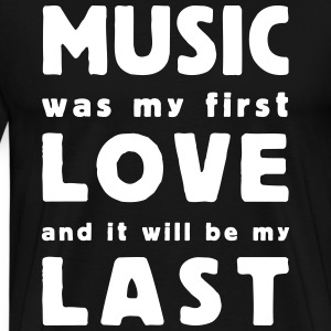 music was my first love T-skjorter - Premium T-skjorte for menn