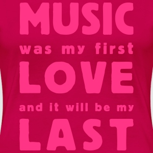 music was my first love T-shirts - Vrouwen Premium T-shirt