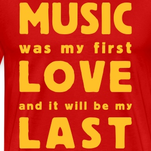 music was my first love - Männer Premium T-Shirt