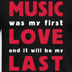 music was my first love 2 colors T-skjorter - Premium T-skjorte for menn